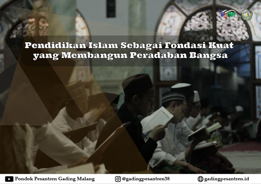 Pendidikan Islam sebagai Fondasi Kuat yang Membangun Peradaban Bangsa